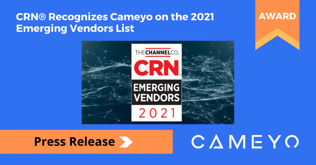 CRN® Recognizes Cameyo on the 2021 Emerging Vendors List